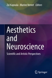 Aesthetics and Neuroscience - Scientific and Artistic Perspectives ebook by Zoi Kapoula,Marine Vernet