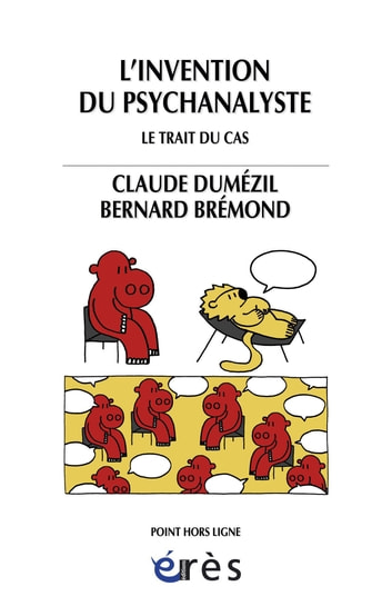 L'invention du psychanalyste ebook by Bernard BREMOND,Claude DUMEZIL
