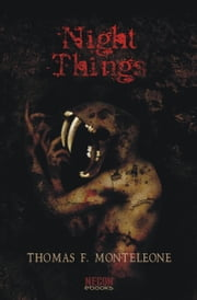 Night Things ebook by Thomas F. Monteleone
