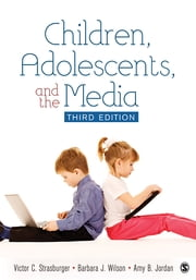 Children, Adolescents, and the Media ebook by Victor C. Strasburger,Dr. Barbara Wilson,Dr. Amy B. Jordan