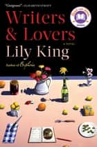 Writers & Lovers - A Novel ebook by Lily King