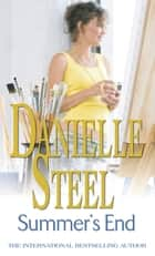 Summer's End - An epic, romantic read from the worldwide bestseller ebook by Danielle Steel