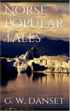 Norse popular tales ebook by G. W. Dasent