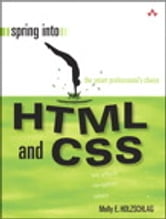 Spring Into HTML and CSS ebook by Molly E. Holzschlag