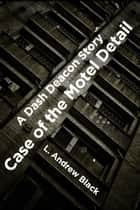 Case of the Motel Detail - A Dash Deacon Story ebook by