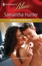 Make Your Move ebook by Samantha Hunter