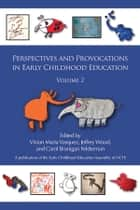 Perspectives and Provocations in Early Childhood Education Volume 2 ebook by Vivian Vasquez,Jeffrey Wood,Carol Branigan Felderman
