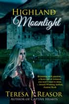 Highland Moonlight ebook by Teresa J. Reasor