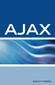 AJAX Interview Questions, Answers, and Explanations: AJAX Certification Review ebook by Equity Press