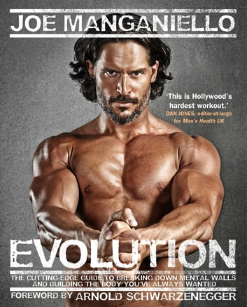 Evolution - The Cutting Edge Guide to Breaking Down Mental Walls and Building the Body You've Always Wanted ebook by Joe Manganiello