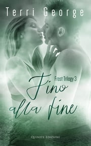 Fino alla fine eBook by Terri George