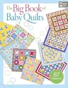 The Big Book of Baby Quilts ebook by That Patchwork Place