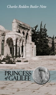 Princess of Galilee ebook by Charles Redden Butler Neto