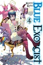 Blue Exorcist, Vol. 4 ebook by Kazue Kato