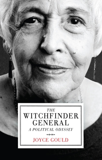 The Witchfinder General - A Political Odyssey ebook by Joyce Gould
