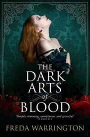 The Dark Arts of Blood ebook by Freda Warrington