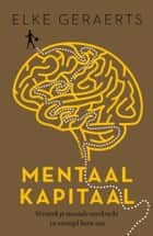 Mentaal Kapitaal (E-boek - ePub formaat) ebook by Elke Geraerts