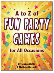 A to Z of Fun Party Games for All Occasions ebook by Melissa Russell