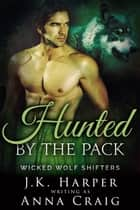 Hunted by the Pack - Tamsin & Jackson part 2 ebook by J.K. Harper, Anna Craig