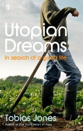 Utopian Dreams ebook by Tobias Jones