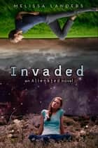 Invaded ebook by Melissa Landers