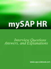 Mysap HR Interview Questions, Answers, and Explanations: SAP HR Certification Review ebook by Stewart, Jim