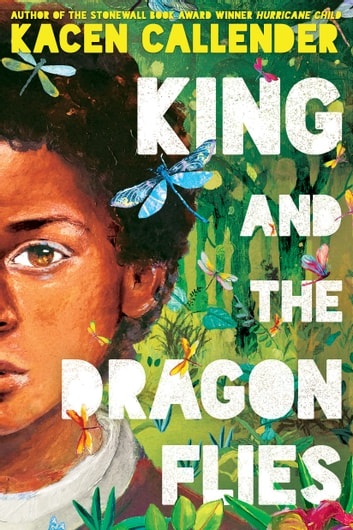 King and the Dragonflies ebook by Kacen Callender