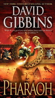 Pharaoh - A Novel ebook by David Gibbins