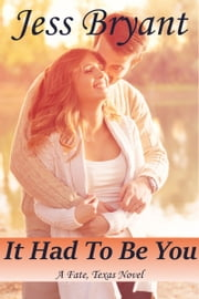 It Had To Be You ebook by Jess Bryant