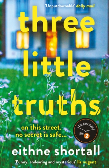 Three Little Truths - 'Liane Moriarty meets Maeve Binchy meets Marian Keyes.' Jo Spain, author of The Confession ebook by Eithne Shortall