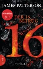 Der 16. Betrug - Thriller ebook by James Patterson, Leo Strohm