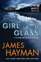 The Girl in the Glass, A McCabe and Savage Thriller