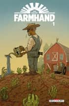 Farmhand T01 ebook by Rob Guillory