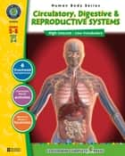 Circulatory, Digestive & Reproductive Systems Gr. 5-8 ebook by Susan Lang