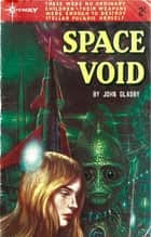 Space Void ebook by John Glasby, Victor La Salle