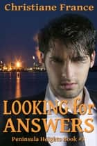 Looking For Answers - Peninsula Heights, #3 ebook by