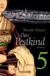 Das Pestkind 5 - Serial Teil 5 ebook by Nicole Steyer