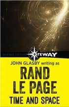Time and Space ebook by John Glasby, Rand Le Page