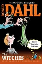 The Witches ebook by Roald Dahl, Quentin Blake