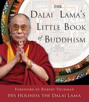 The Dalai Lama's Little Book of Buddhism ebook by Dalai Lama,Robert A. F. Thurman