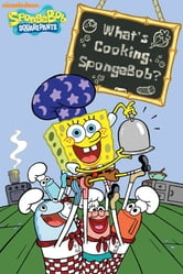 What's Cooking, SpongeBob? (SpongeBob SquarePants) ebook by Nickelodeon Publishing