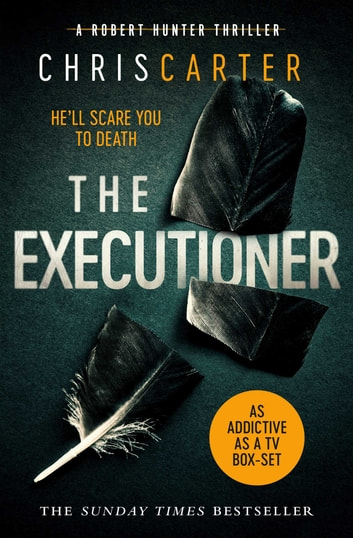 The Executioner - A brilliant serial killer thriller, featuring the unstoppable Robert Hunter ebook by Chris Carter