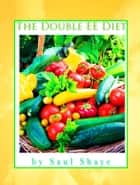 The Double EE Diet ebook by