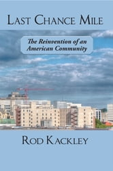 Last Chance Mile - The Reinvention of an American Community ebook by Rod Kackley