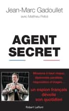 Agent secret ebook by Jean-Marc GADOULLET, Mathieu PELLOLI