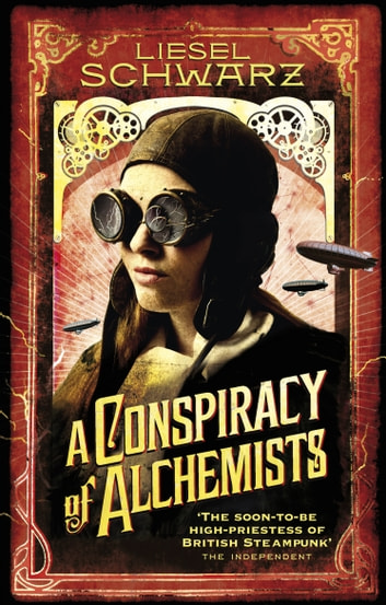 A Conspiracy of Alchemists - Chronicles of Light and Shadow ebook by Liesel Schwarz