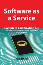 Software as a Service Complete Certification Kit - Study Book and eLearning Program ebook by Maya Benton