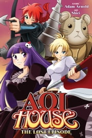 Aoi House: The Lost Episode ebook by Adam Arnold, Shiei