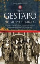 The Gestapo - A History of Horror ebook by Jacques Delarue, Mervyn Savill