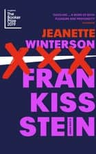 Frankissstein - A Love Story eBook by Jeanette Winterson